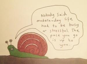 Modern day - Snail pace