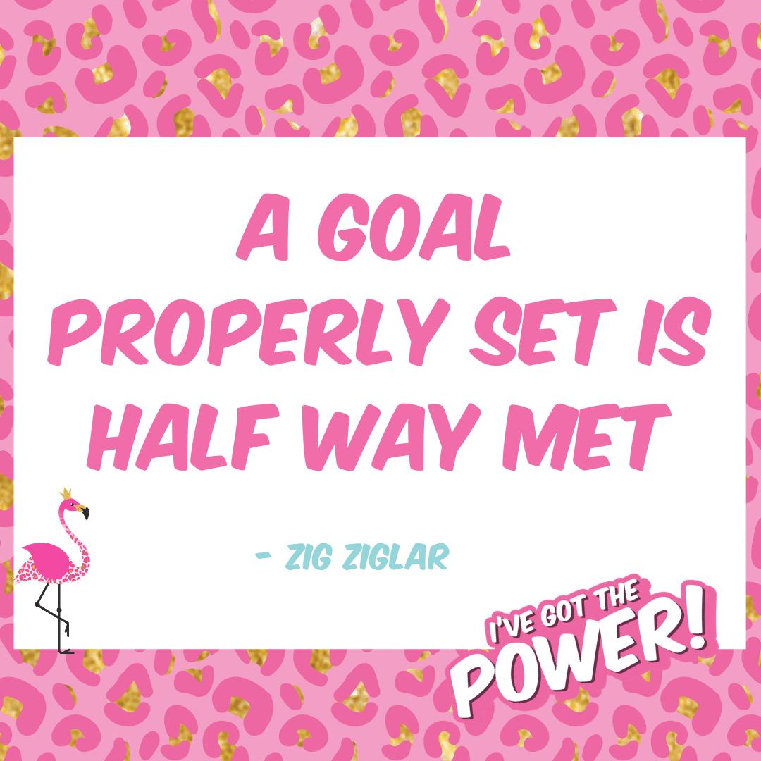 A goal properly set